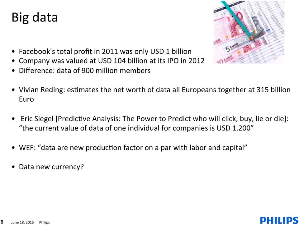 Eric Siegel [PredicAve Analysis: The Power to Predict who will click, buy, lie or die]: the current value of data of one