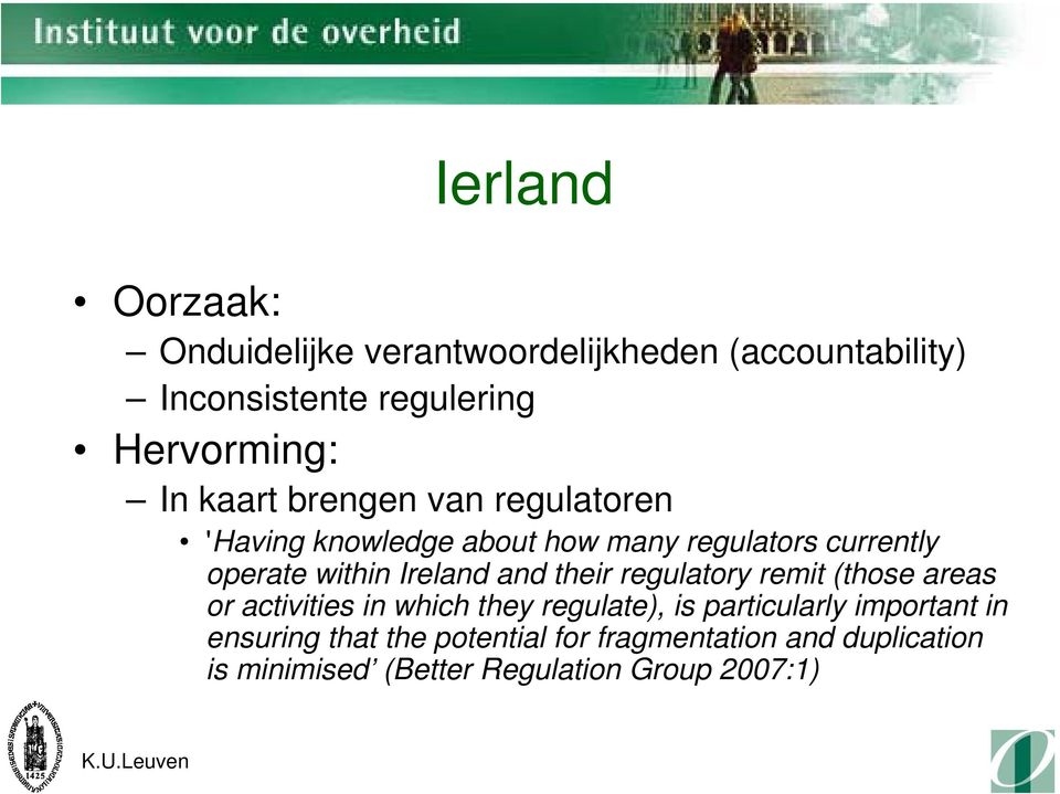 Ireland and their regulatory remit (those areas or activities in which they regulate), is particularly