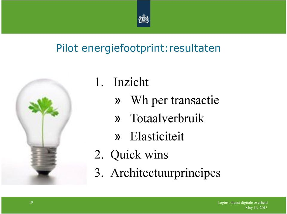 Elasticiteit 2. Quick wins 3.