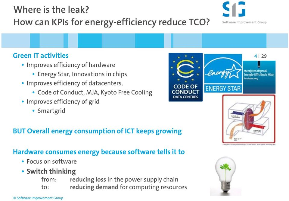 Conduct, MJA, Kyoto Free Cooling Improves efficiency of grid Smartgrid 4 I 29 BUT Overall energy consumption of ICT keeps growing