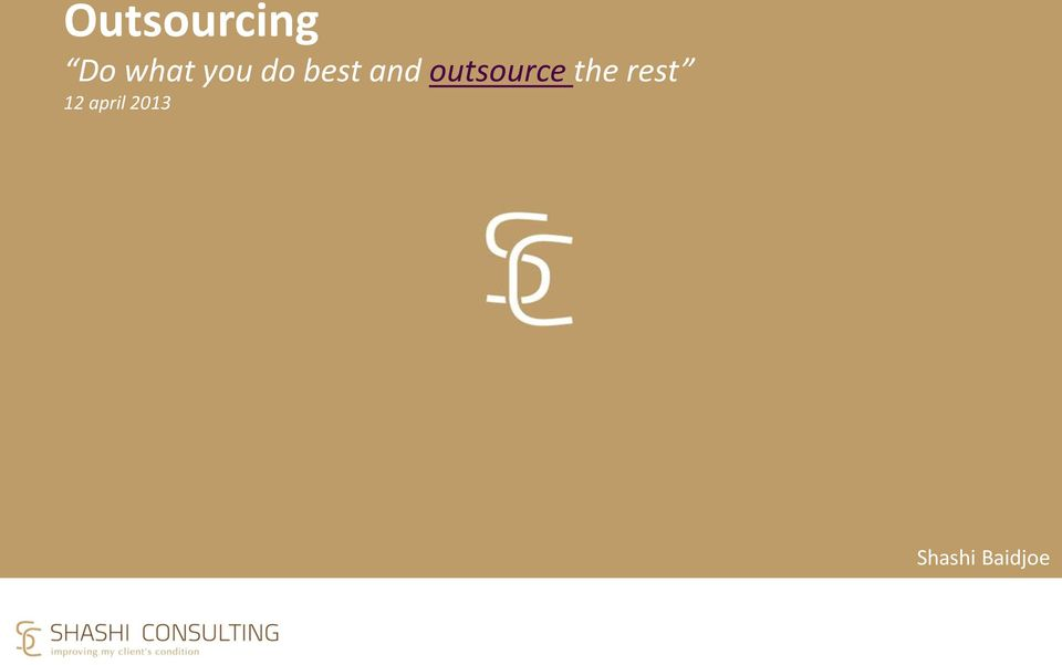 outsource the rest