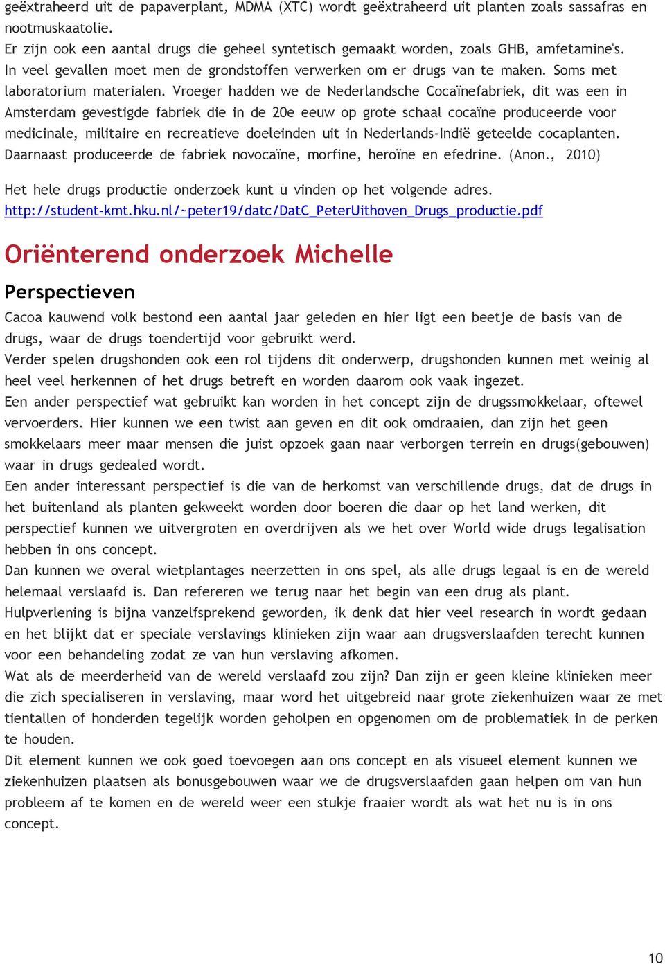 Soms met laboratorium materialen.