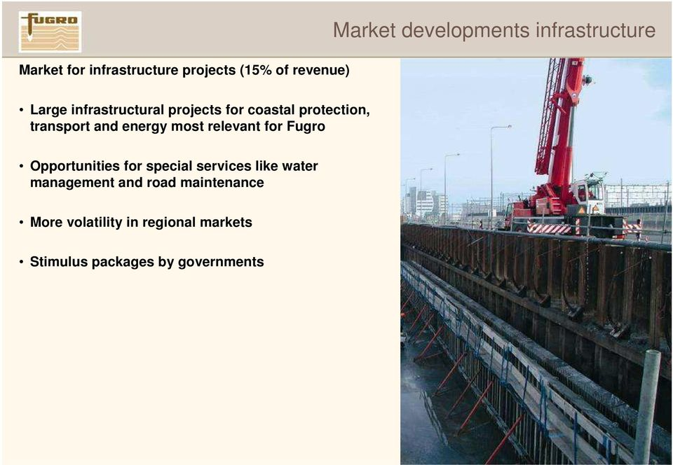 Opportunities for special services like water management and road maintenance More volatility in