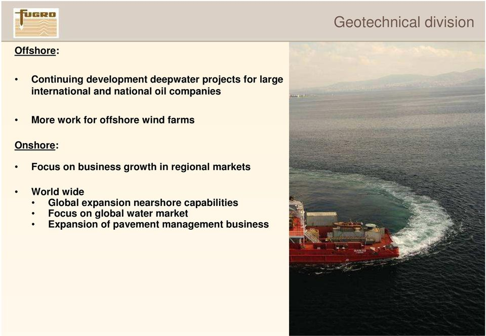 business growth in regional markets World wide Global expansion nearshore capabilities Focus on