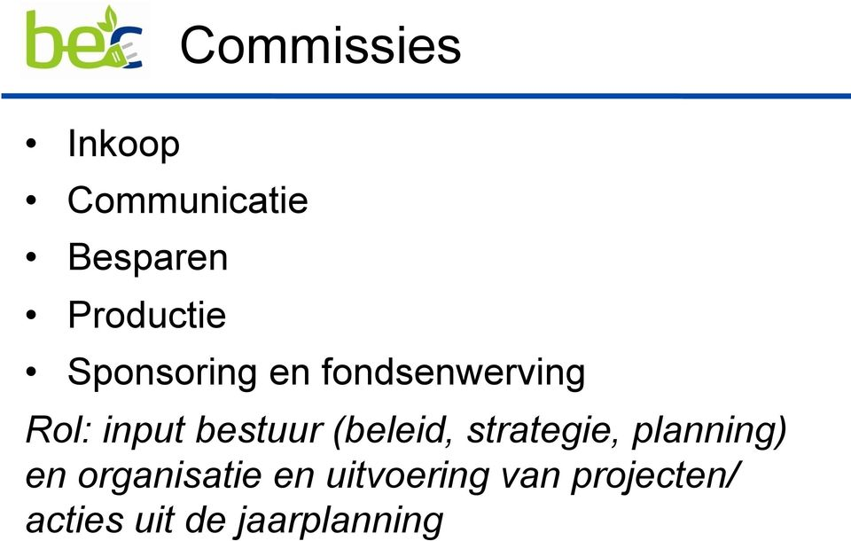 (beleid, strategie, planning) en organisatie en