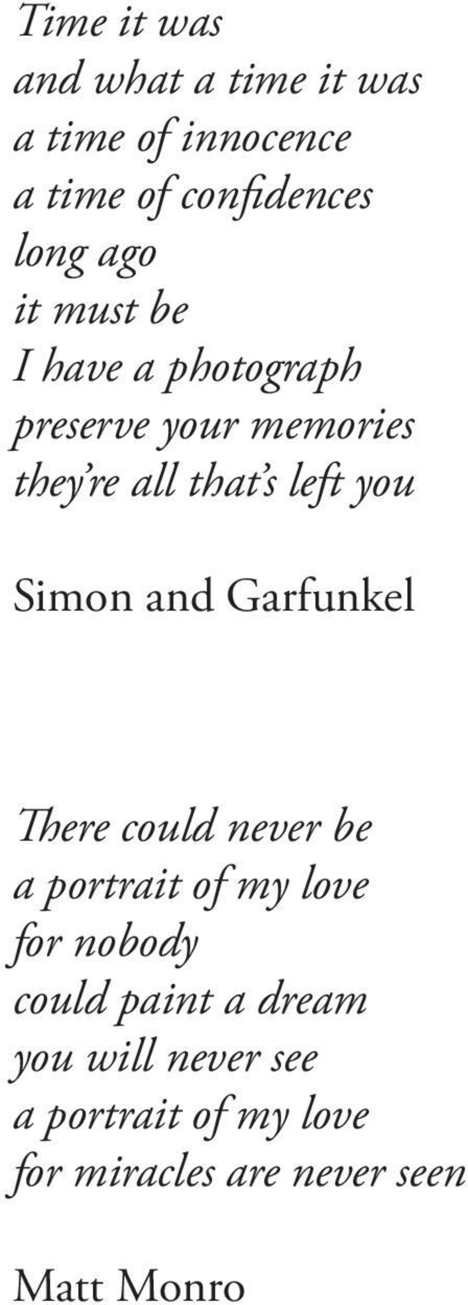 Simon and Garfunkel There could never be a portrait of my love for nobody could paint