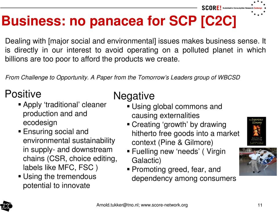 A Paper from the Tomorrow s Leaders group of WBCSD Positive Negative Apply traditional cleaner production and and ecodesign Ensuring social and environmental sustainability in supply- and downstream