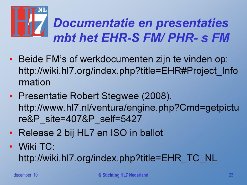 http://www.hl7.nl/ventura/engine.php?