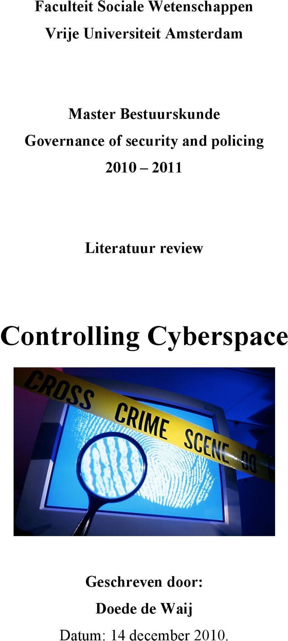 and policing 2010 2011 Literatuur review Controlling