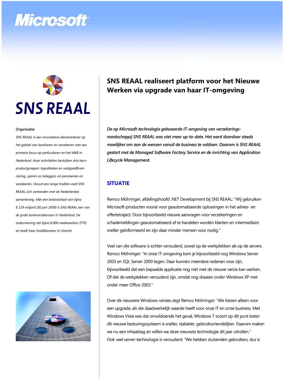 Daarom is SNS REAAL gestart met de Managed Software Factory Service en de inrichting van Application Lifecycle Management.