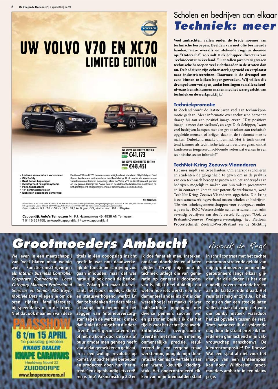 Limited Edition uw Volvo V70 limited edition vanaf 41.173 uw Volvo XC70 limited edition vanaf 48.