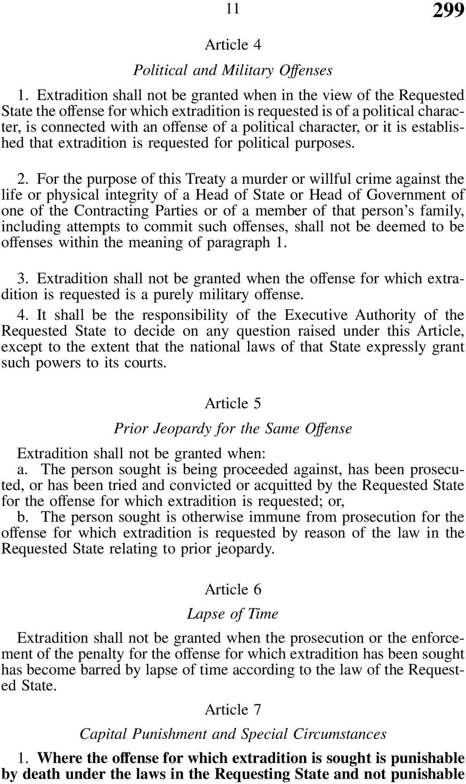 character, or it is established that extradition is requested for political purposes. 2.