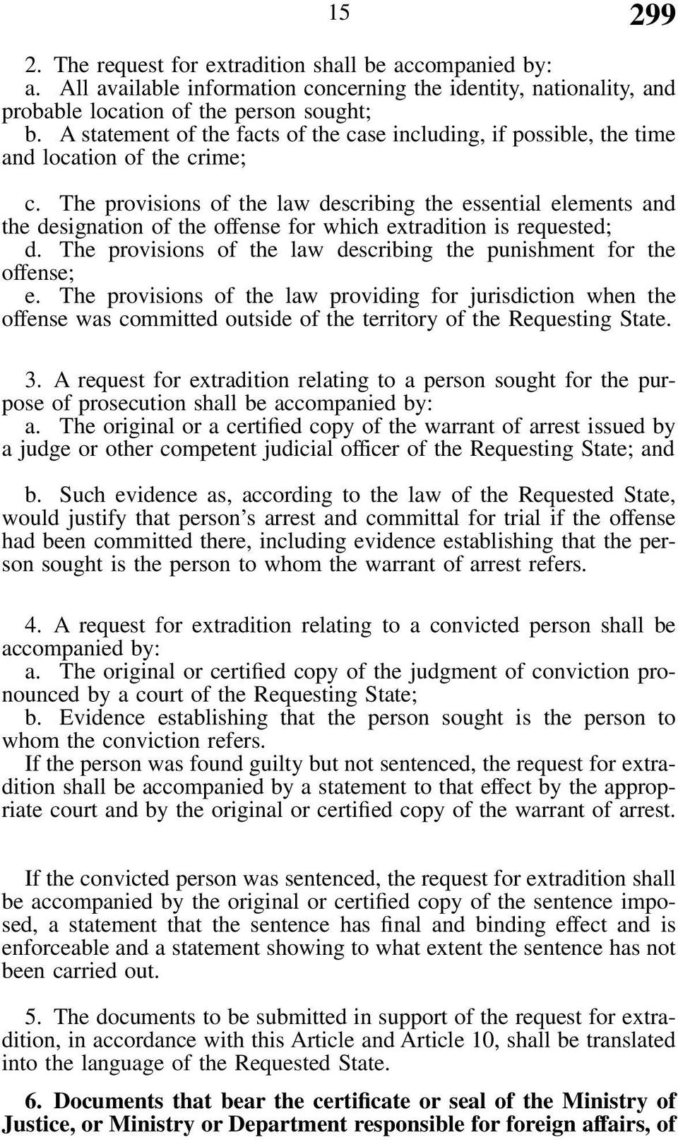 The provisions of the law describing the essential elements and the designation of the offense for which extradition is requested; d.