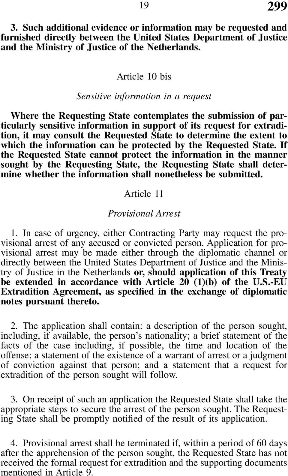 consult the Requested State to determine the extent to which the information can be protected by the Requested State.