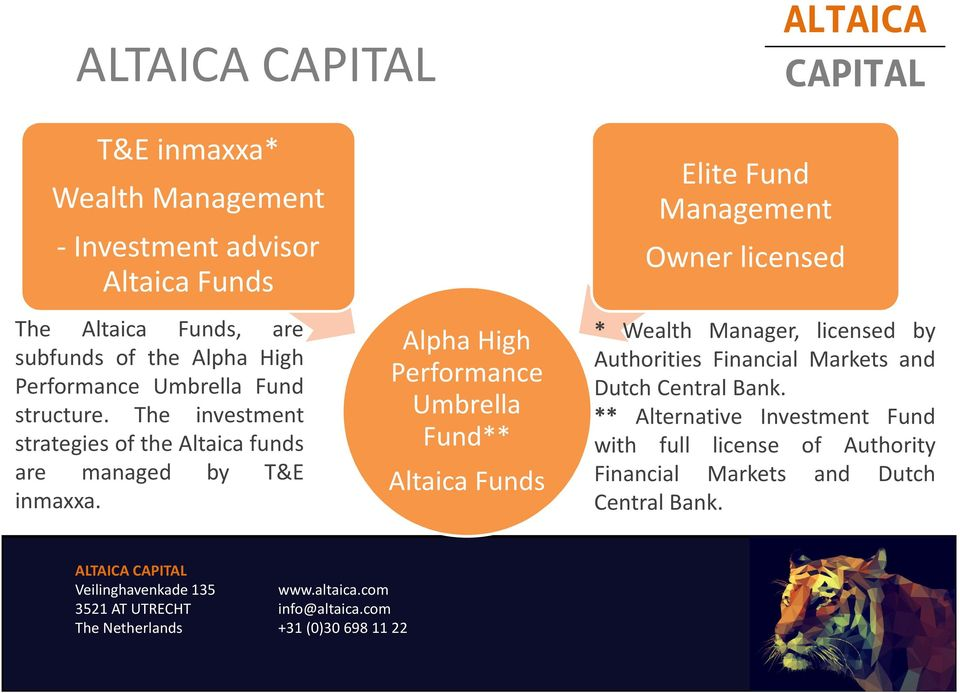 The investment strategies of the Altaica funds are managed by T&E inmaxxa.
