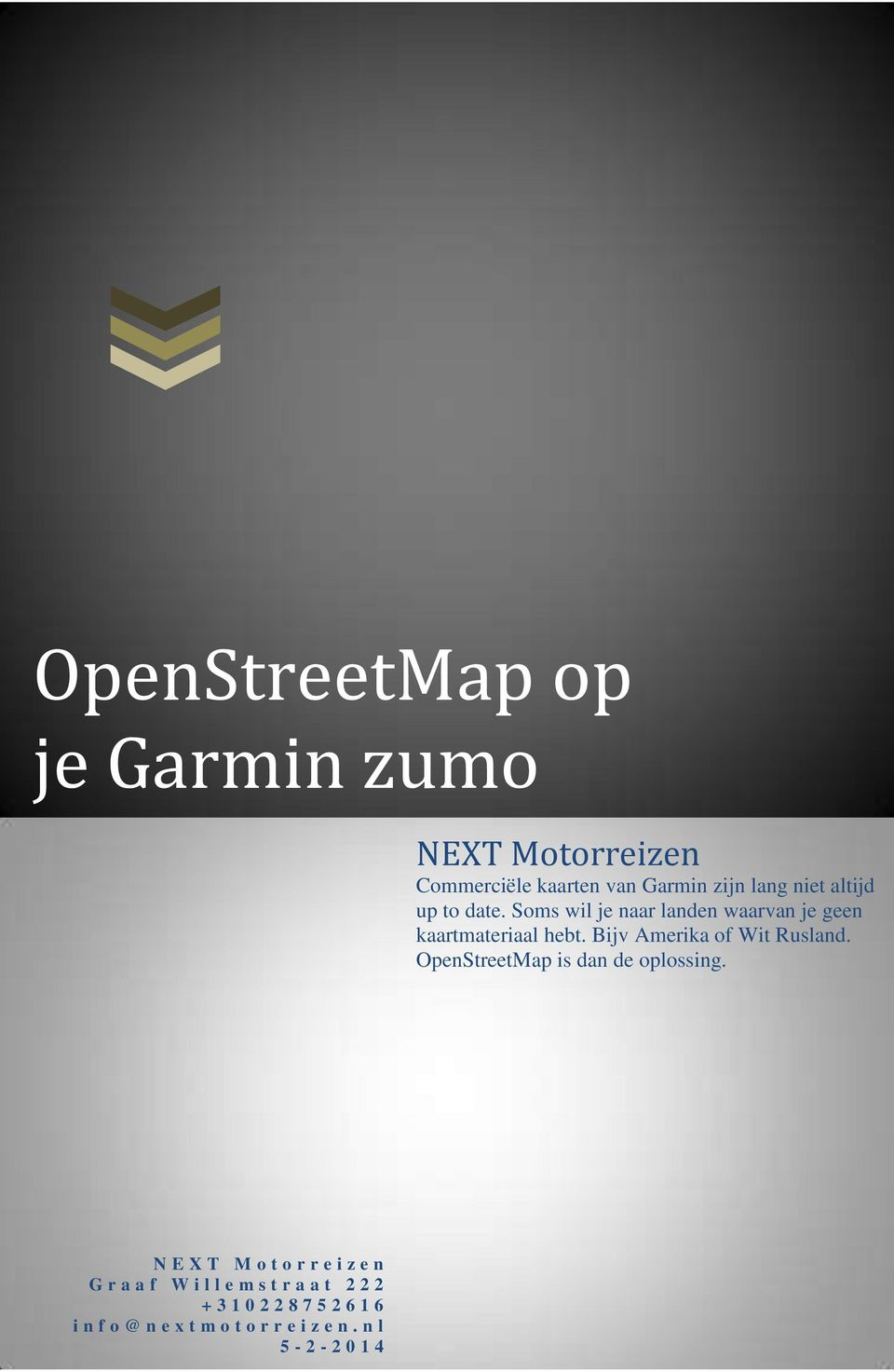 Bijv Amerika of Wit Rusland. OpenStreetMap is dan de oplossing.