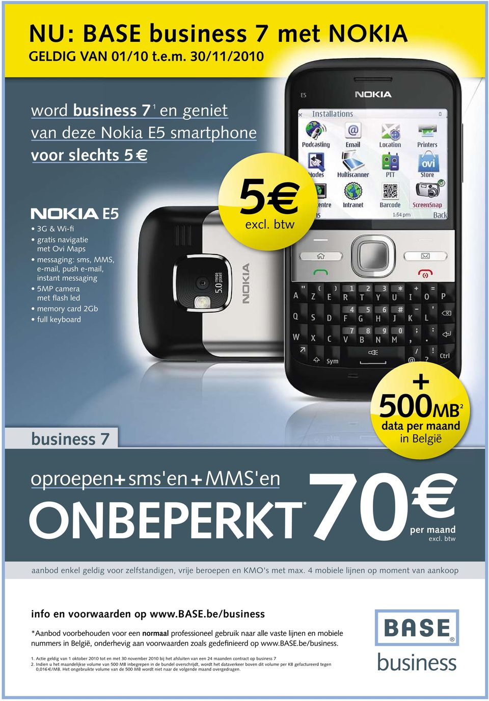 30/11/2010 word business 7 1 en geniet van deze Nokia E5 smartphone voor slechts 5 E5 3G&Wi-fi gratis navigatie met Ovi Maps messaging: sms, MMS, e-mail, push e-mail, instant messaging 5MP camera met