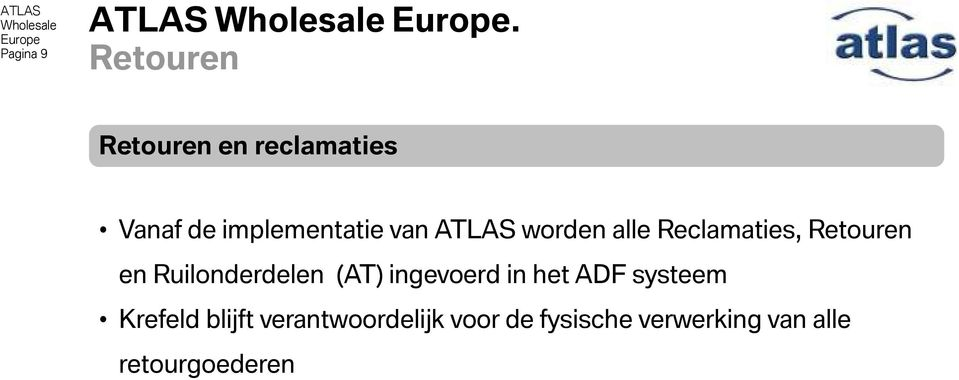 ATLAS worden alle Reclamaties, Retouren en Ruilonderdelen (AT)