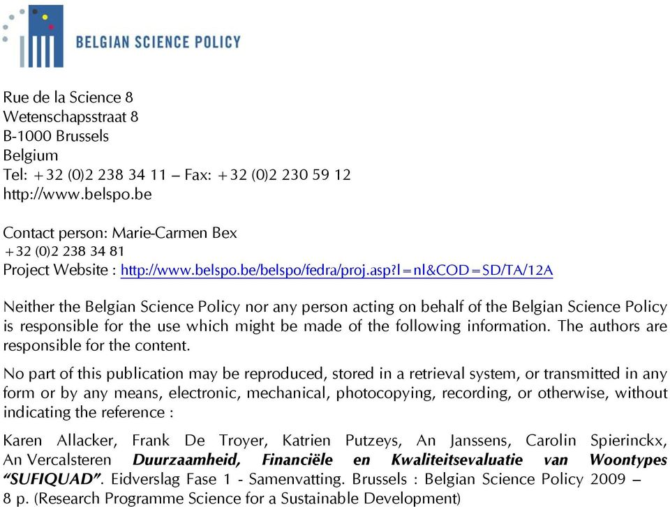 l=nl&cod=sd/ta/12a Neither the Belgian Science Policy nor any person acting on behalf of the Belgian Science Policy is responsible for the use which might be made of the following information.