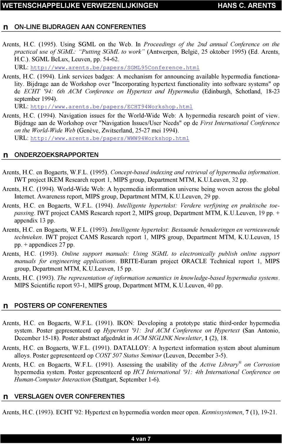 arents.be/papers/sgml95conference.html Arents, H.C. (1994). Link services badges: A mechanism for announcing available hypermedia functionality.