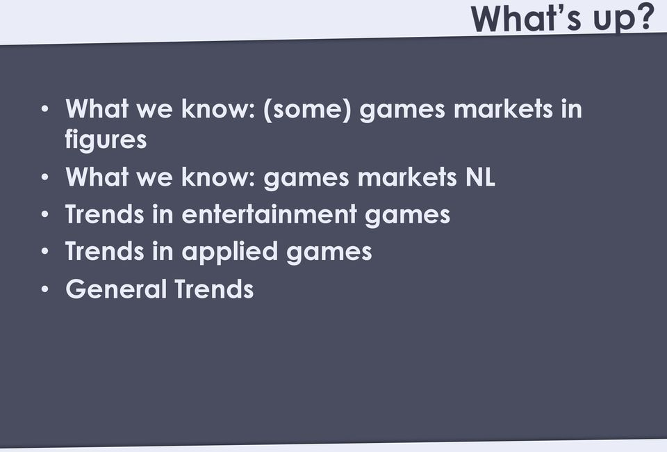 markets NL Trends in entertainment