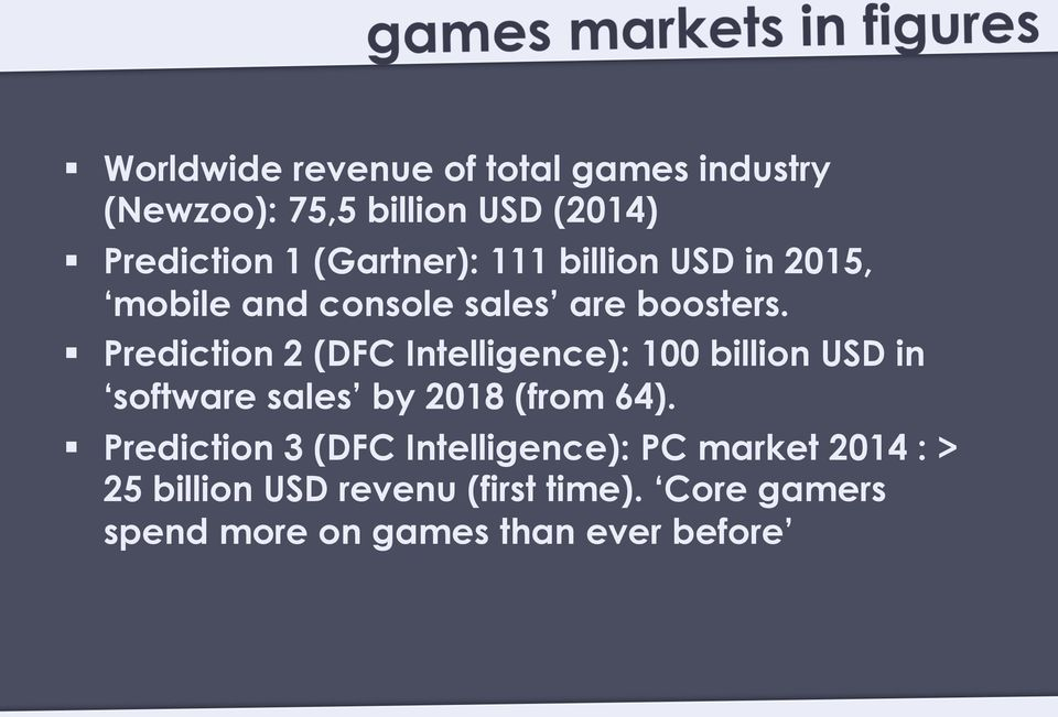 Prediction 2 (DFC Intelligence): 100 billion USD in software sales by 2018 (from 64).