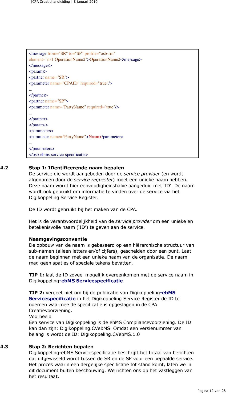 .. </parameters> </osb-ebms-service-specificatie> 4.