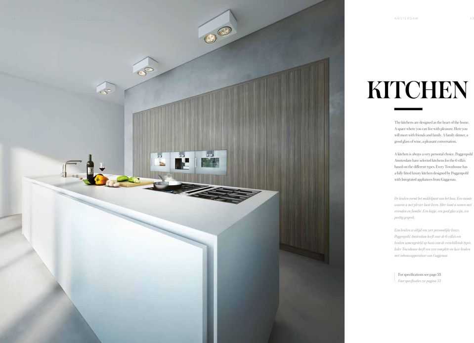 Poggenpohl Amsterdam have selected kitchens for the 6 villa s based on the different types.