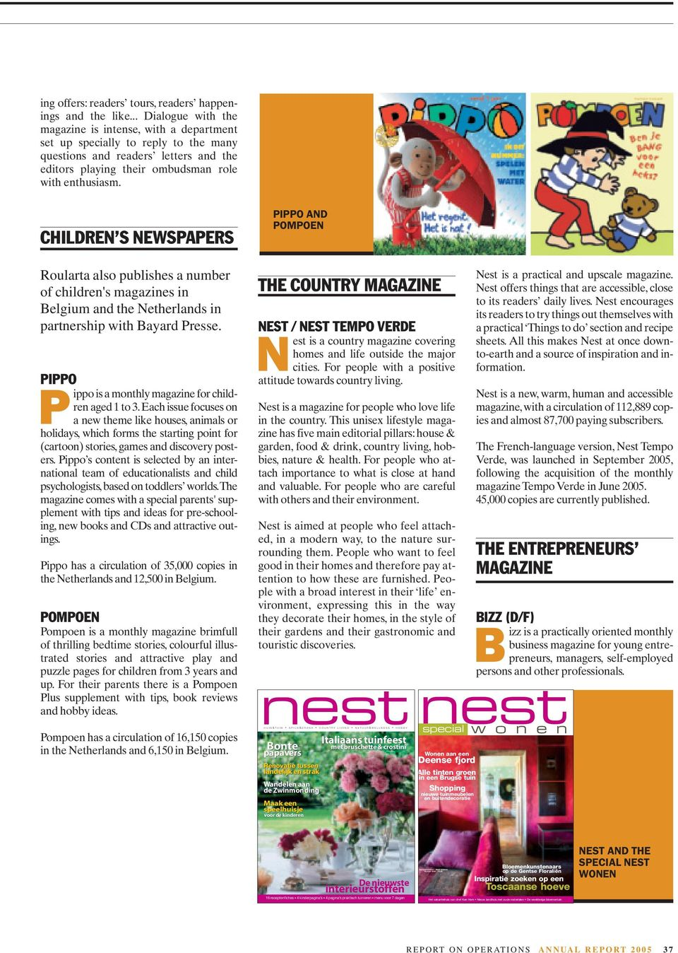 CHILDREN S NEWSPAPERS Roularta also publishes a number of children's magazines in Belgium and the Netherlands in partnership with Bayard Presse.