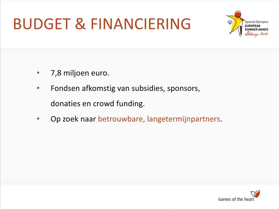 sponsors, donaties en crowd funding.