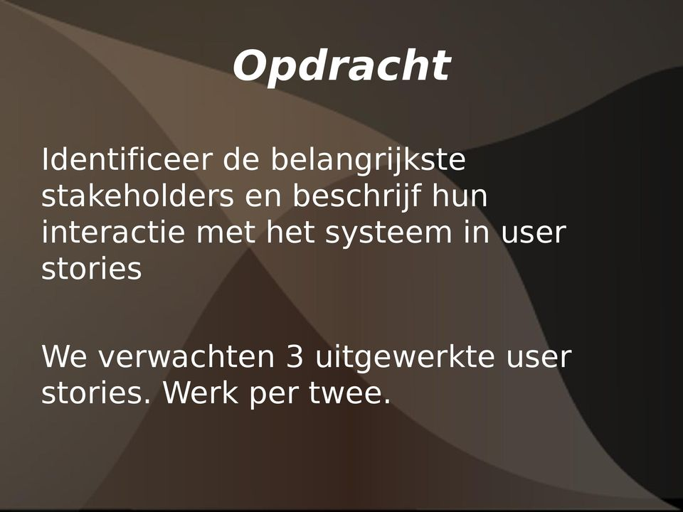 met het systeem in user stories We