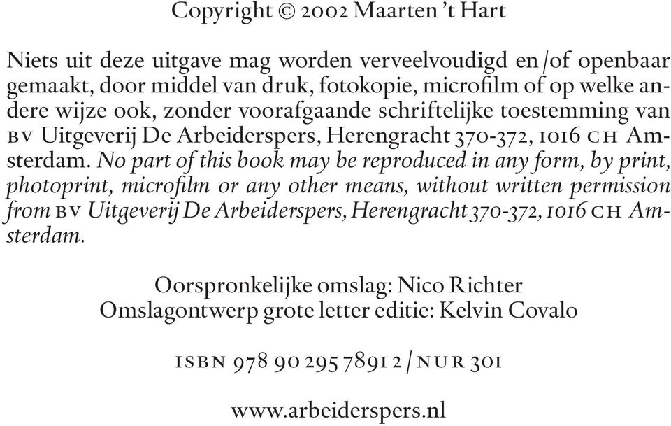 No part of this book may be reproduced in any form, by print, photoprint, microfilm or any other means, with out written permission from bv Uitgeverij De