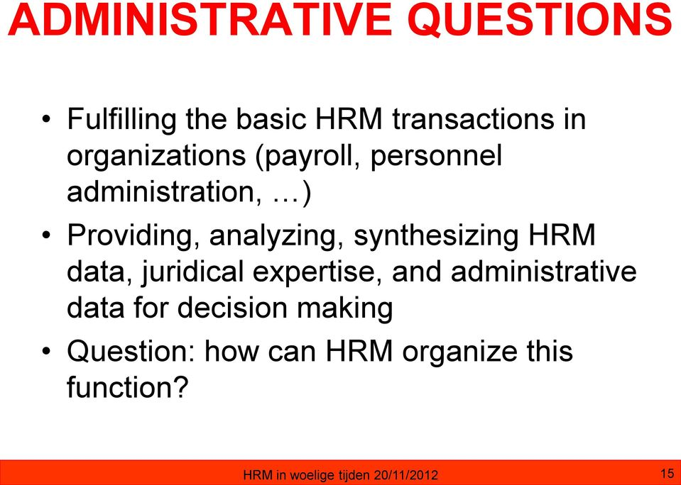 synthesizing HRM data, juridical expertise, and administrative data for