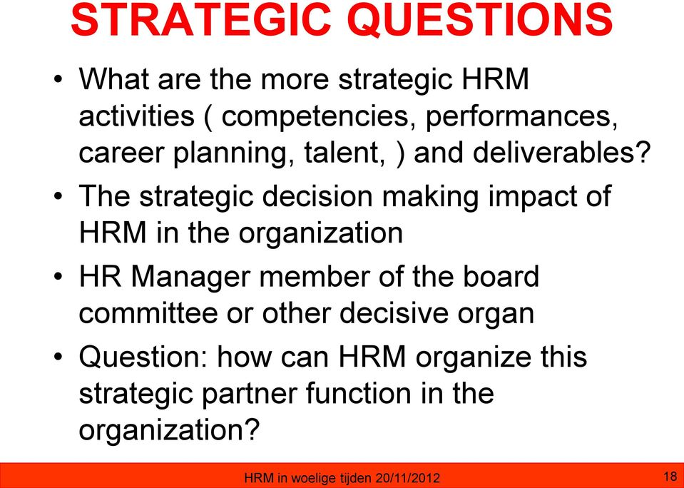 The strategic decision making impact of HRM in the organization HR Manager member of the board
