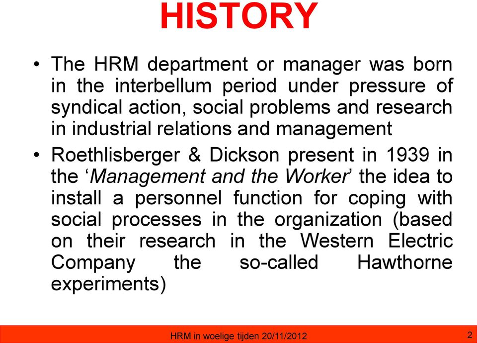 Management and the Worker the idea to install a personnel function for coping with social processes in the