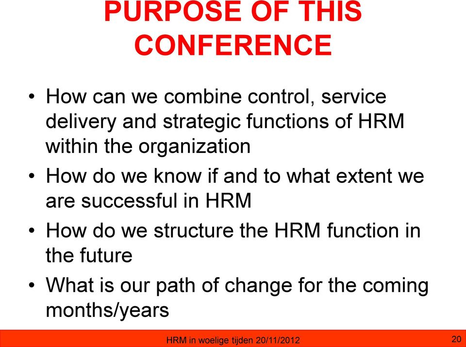 extent we are successful in HRM How do we structure the HRM function in the future