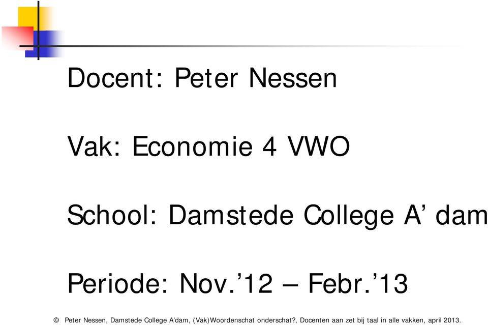 School: Damstede College