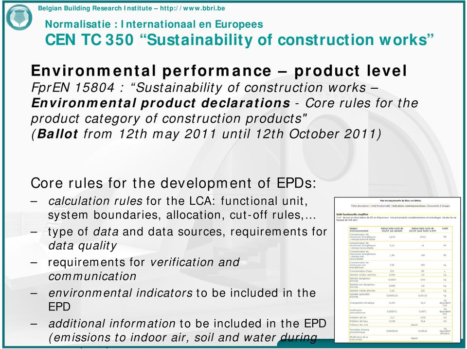 of EPDs: calculation rules for the LCA: functional unit, system boundaries, allocation, cut-off rules, type of data and data sources, requirements for data quality requirements for