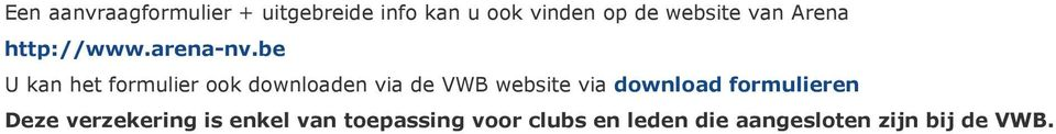 be U kan het formulier ook downloaden via de VWB website via download