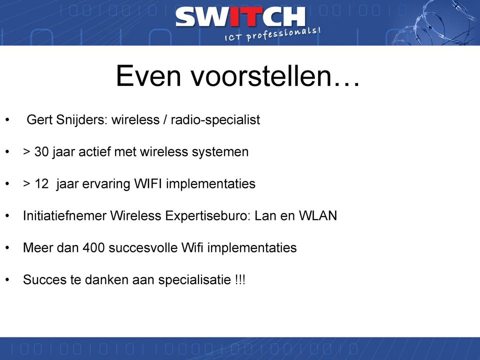 implementaties Initiatiefnemer Wireless Expertiseburo: Lan en WLAN