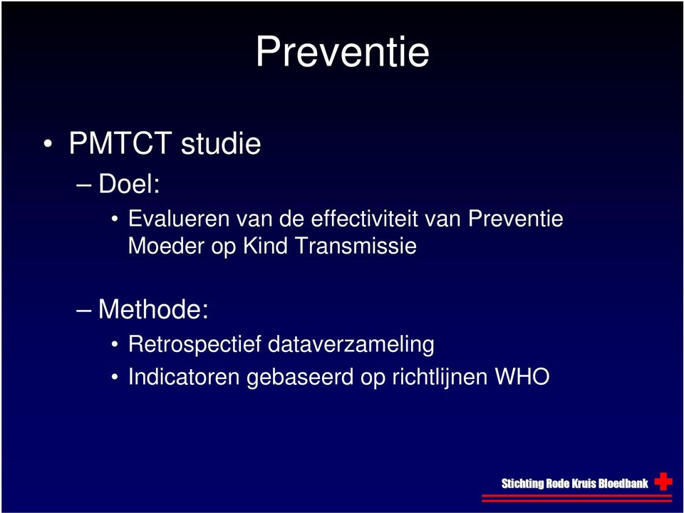 Kind Transmissie Methode: Retrospectief