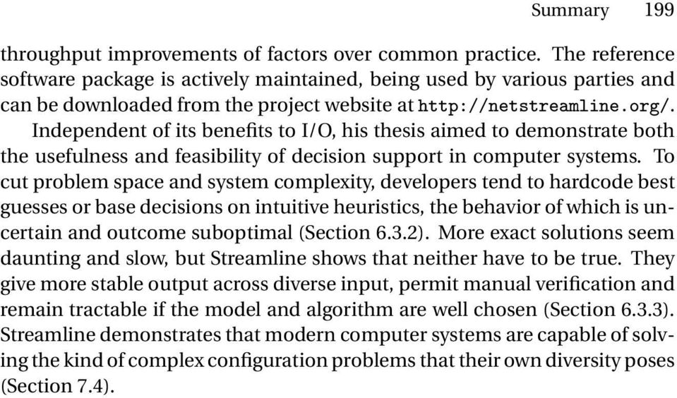 Independent of its benefits to I/O, his thesis aimed to demonstrate both the usefulness and feasibility of decision support in computer systems.