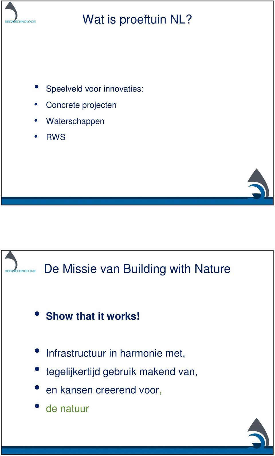 RWS De Missie van Building with Nature Show that it works!