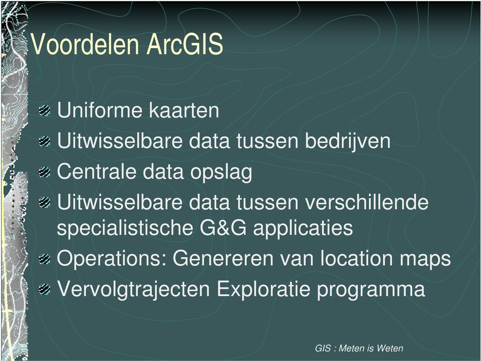 verschillende specialistische G&G applicaties Operations: