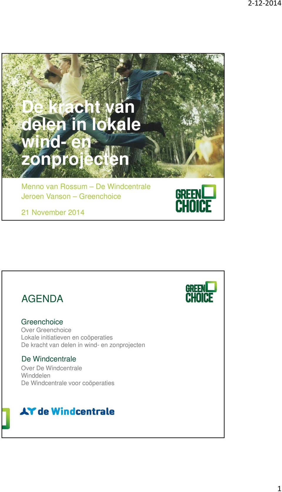 Greenchoice Lokale initiatieven en coöperaties De kracht van delen in wind- en