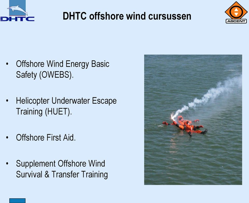 Helicopter Underwater Escape Training (HUET).