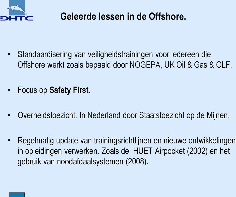 UK Oil & Gas & OLF. Focus op Safety First. Overheidstoezicht.