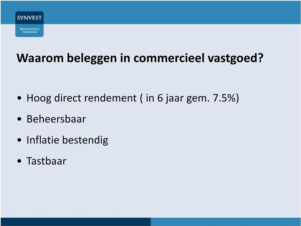 Hoog direct rendement ( in 6