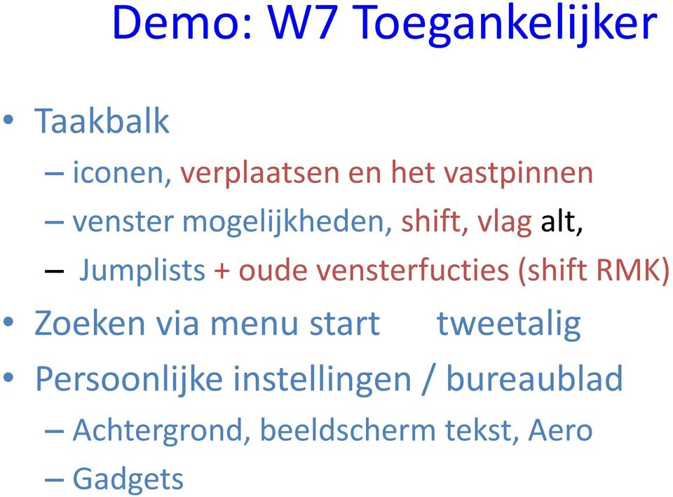vensterfucties (shift RMK) Zoeken via menu start tweetalig