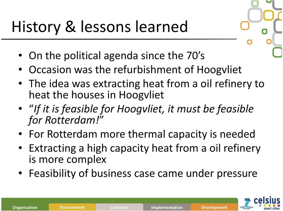 feasible for Hoogvliet, it must be feasible for Rotterdam!